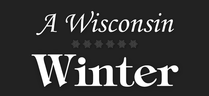 A Wisconsin Winter