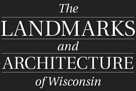 Wisconsin Landmarks & Architecture