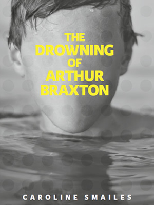 The drowning of arthur braxton cover 300 400
