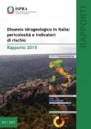Rapporto sul Dissesto idrogeologico in Italia: pericolosità e indicatori di rischio