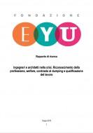 Ingegneri e architetti nella crisi – Rapporto EYU 2016 per Fondazione Inarcassa