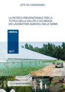 Atti di convegno – Le misure prevenzionali a tutela dei lavoratori agricoli nelle serre