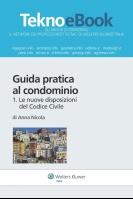 Guida pratica al condominio vol.1. Le nuove disposizioni del Codice Civile