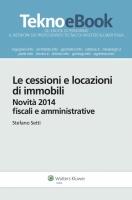 Le cessioni e locazioni di immobili Novità 2014 fiscali e amministrative