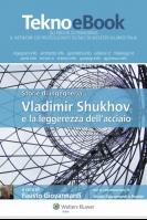 Storie di ingegneria – Vladimir Shukhov e la leggerezza dell'acciaio