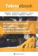 Sicurezza sul lavoro nei cantieri: anche nei tribunali si parla di prevenzione