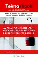 La prevenzione incendi tra responsabilità civile e responsabilità penale