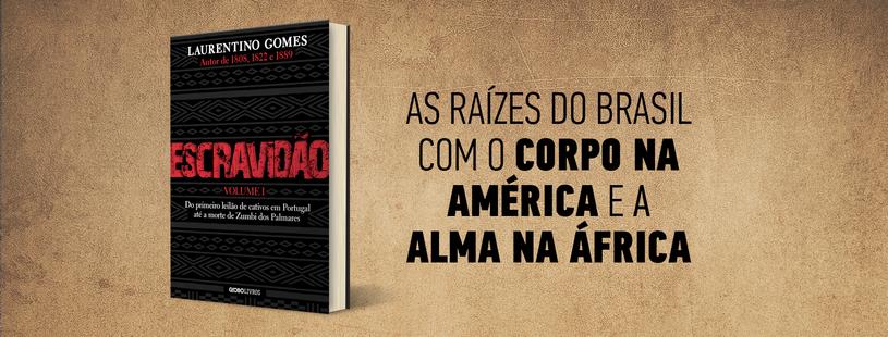 Escravidão, livro de Laurentino Gomes