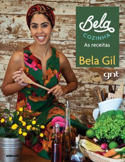 Contrariando o mito de que comida saudável é sem graça, Bela Gil mostra qu...