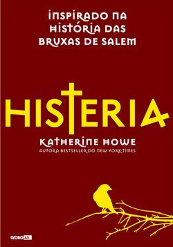O lançamento Globo Alt exclusivo em E-book, Histeria narra os estranhos even...