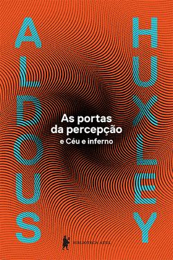 Um dos livros mais conhecidos de Aldous Huxley, 'As portas da percepção'i...