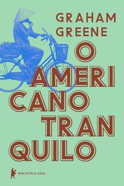 O Americano Tranquilo (1956), lançamento da Biblioteca Azul, que publica, at...