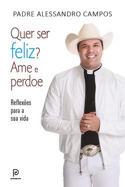 A Globo Livros lança, pelo selo Principium, o livro Quer ser feliz? Ame e pe...