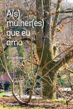 Em A(s) mulher(es) que eu amo, Eros Grau apresenta contos que se passam em Pa...
