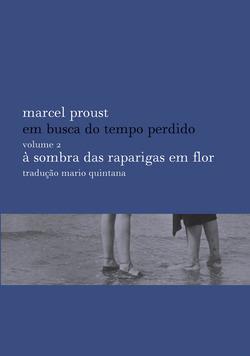 Esta reedição pela Biblioteca Azul de Em busca do tempo perdido, obra capit...