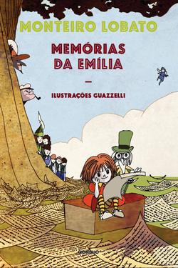 A nova edição de Memórias da Emília, publicada originalmente em 1930, tra...