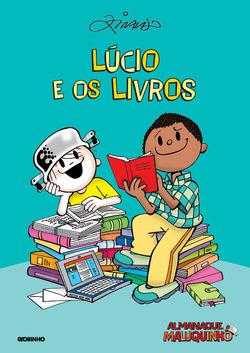 Lúcio é o personagem da Turma do Menino Maluquinho que mais gosta de ler. E...