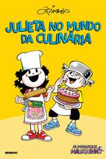 Almanaque Maluquinho: Julieta no mundo da culinária - Nova edição