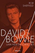 David Bowie: uma vida em canções