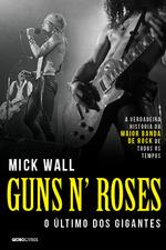Guns N' Roses - O último dos gigantes