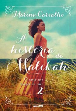 Malikah foi escravizada e trazida da África ao Brasil ainda criança. Aqui, ...