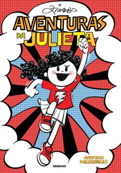 O livro reúne histórias de Julieta, personagem da turma do Menino Maluquinh...