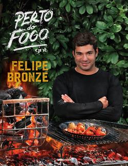 Em Perto do Fogo, o premiado chef e apresentador Felipe Bronze traz uma sele�...