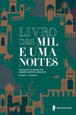 Livro das mil e uma noites: volume 1 - Nova edição