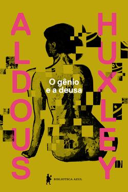 Um dos mais brilhantes romances de Aldous Huxley, O gênio e a deusa question...