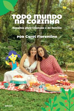Em Todo mundo na cozinha, Carol Fiorentino apresenta receitas que resgatou e ...