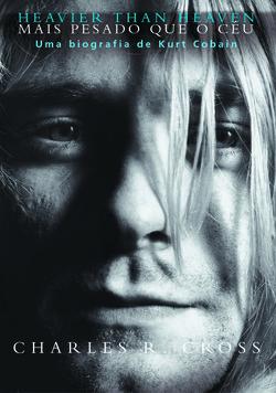 Heavier Than Heaven apresenta a vida singular de Kurt Cobain, o mítico líde...