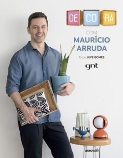 No programa DECORA, do canal GNT, Maurício Arruda tem a oportunidade de conh...
