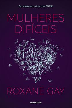 Uma coletânea de histórias de força e beleza raras assinada por Roxane Gay...