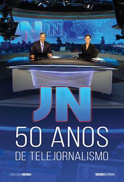 O MAIOR JORNAL DA TV BRASILEIRA COMPLETA 50 ANOS  A história de meio sécu...