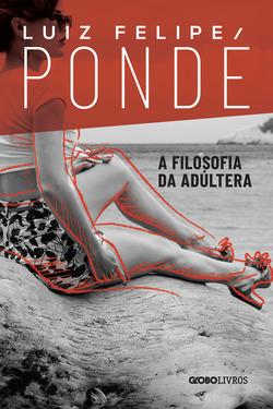 Luiz Felipe Pondé inspira-se em Nelson Rodrigues nesta obra ácida sobre um ...