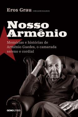 Obra reúne memórias e histórias sobre Armênio Guedes, um dos pensadores p...