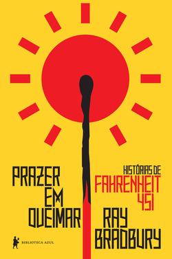 Leitura indispensável para os fãs da distopia best-seller Fahrenheit 451 ...
