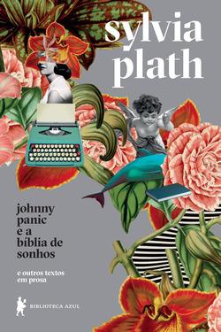 Coletânea de textos de Sylvia Plath, autora deA redoma de vidro, que segue...