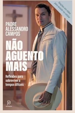 O novo livro de Pe. Alessandro Campos, o padre sertanejo do Brasil  Um guia...