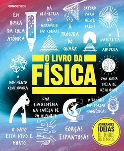 O livro da física- Mais um volume da série best-sellerAs grandes ideias...