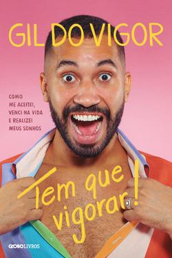 BRASIIIIIIIIL! Gil do Vigor conta a sua história em livro: saiba tudo sobre...