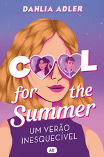 Cool for the summer: Um verão inesquecível