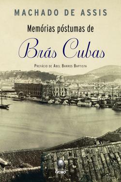 Memória póstumas de Brás Cubas. O mais importante romance brasileiro de to...