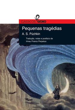 Inéditas no Brasil até agora, essas Pequenas tragédias de Aleksandr S. Pú...