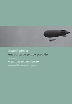 O Tempo redescoberto, com tradução de Lúcia Miguel Pereira, é o último v...