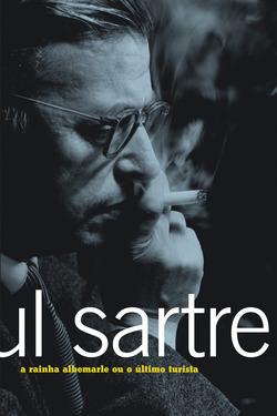 A rainha Albemarle ou o último turista – fragmentos, de Jean-Paul Sartre (...