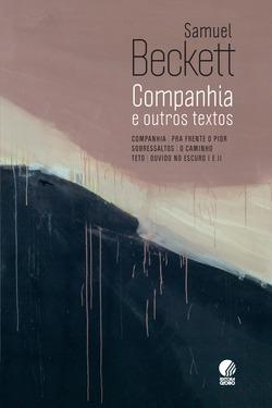Companhia & outros textos reúne, pela primeira vez em edição brasileira, a...