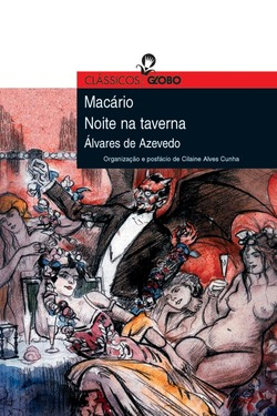 Esta edição de Macário e Noite na taverna, de Álvares de Azevedo, com org...