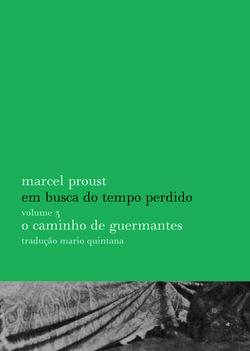 A editora Globo reeditaO caminho de Guermantes, volume 3 deEm busca do te...