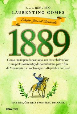 O livro 1889 – Como um imperador cansado, um marechal vaidoso e um professo...